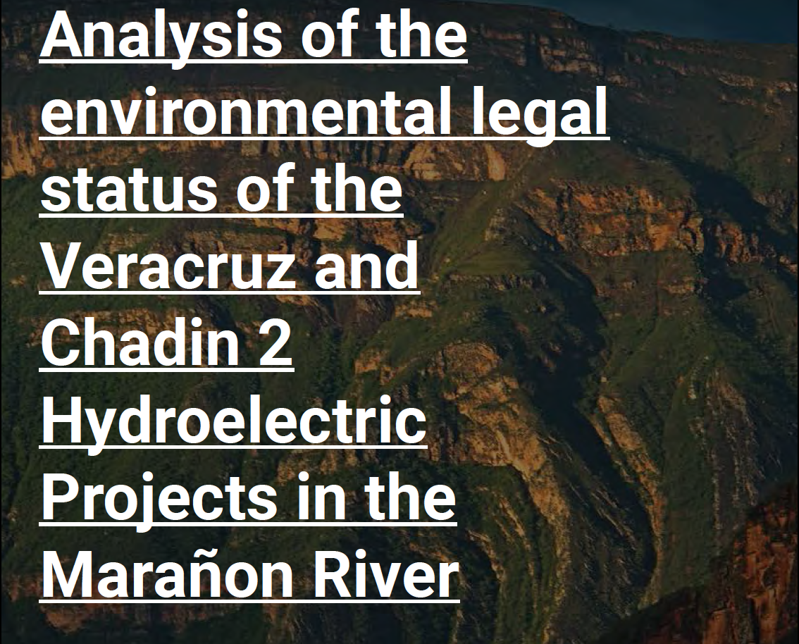 New Report: Marañon Dam Certifications Expired; Action by Government Required.